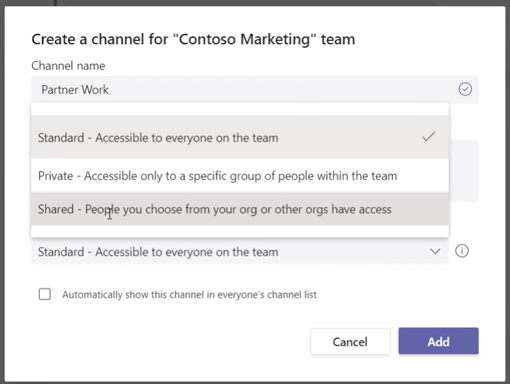 """Create a channel for """"Contoso Marketing"""" team  Channel name  Partner Work  Standard - Accessible to everyone on the team  Private - Accessible only to a specific group Of people within the team  Shared - peo* you choose from your org or other orgs have access  Standard - Accessible to everyone On the team  Automaton y Show t his Chan in Channel list  Cancel"""